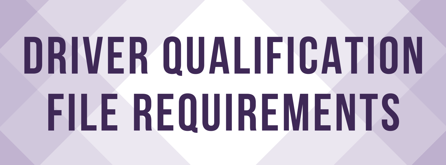 Driver Qualification File Requirements