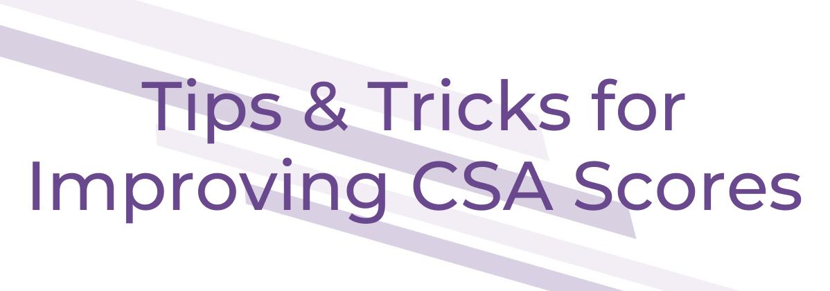 Improving CSA Scores