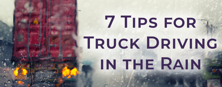 7 Tips For Truck Driving in the Rain